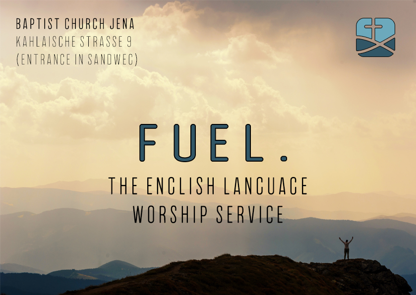 FUEL – Englisch Language Worship Service – new schedule