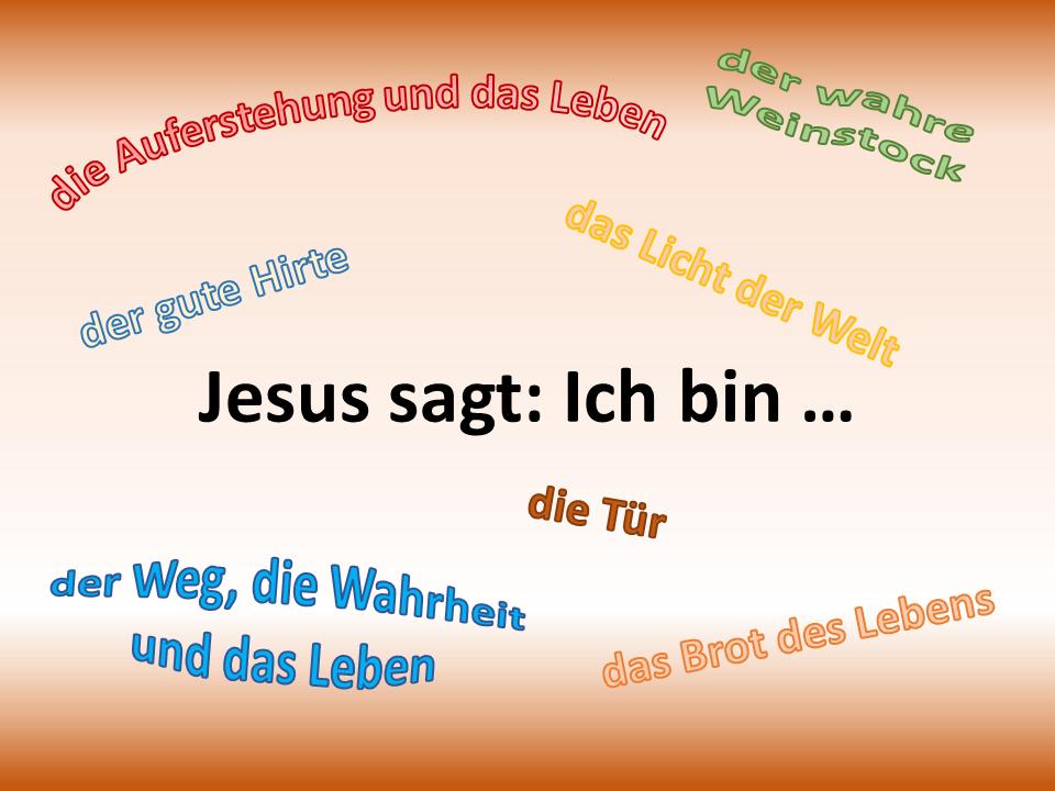 """Predigtreihe """"Jesus sagt: Ich bin …"""""""